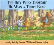 Book Cover for THE BOY WHO THOUGHT HE WAS A TEDDY BEAR