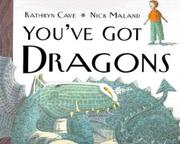 YOU'VE GOT DRAGONS by Kathryn Cave