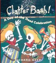 CLATTER BASH! by Richard Keep