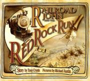 RAILROAD JOHN AND THE RED ROCK RUN by Tony Crunk