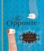 THE OPPOSITE by Tom MacRae
