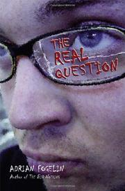 THE REAL QUESTION by Adrian Fogelin