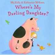 WHERE'S MY DARLING DAUGHTER? by Mij Kelly