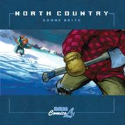 NORTH COUNTRY by Shane White