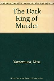 THE DARK RING OF MURDER by Misa Yamamura