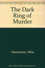 THE DARK RING OF MURDER by Misa Yamamura