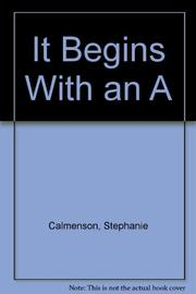 IT BEGINS WITH AN A by Stephanie Calmenson