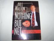 NOTHING BUT NET by Bill Walton