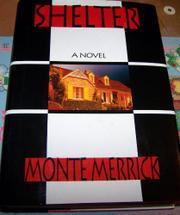 SHELTER by Monte Merrick