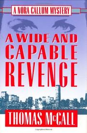 A WIDE AND CAPABLE REVENGE by Thomas McCall