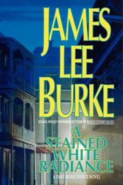 A STAINED WHITE RADIANCE by James Lee Burke