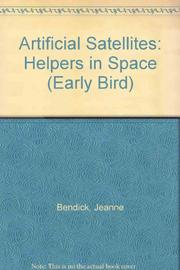 ARTIFICIAL SATELLITES by Jeanne Bendick