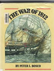 THE WAR OF 1812 by Peter I. Bosco