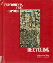 EXPERIMENTS THAT EXPLORE RECYCLING by Martin J. Gutnik