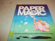 PAPER MAGIC by Ormond McGill