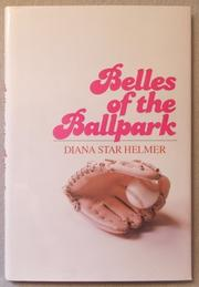 BELLES OF THE BALLPARK by Diana Star Helmer