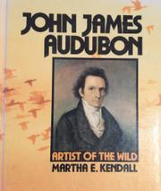 JOHN JAMES AUDUBON by Martha E. Kendall