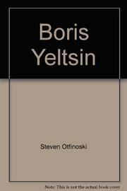 BORIS YELTSIN AND THE REBIRTH OF RUSSIA by Steven Otfinoski