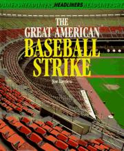 THE GREAT AMERICAN BASEBALL STRIKE by Joe Layden
