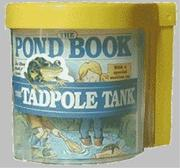 THE POND BOOK AND THE TADPOLE TANK by Karen Dawe