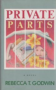 PRIVATE PARTS by Rebecca T. Godwin