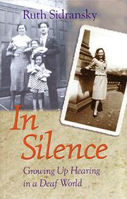 IN SILENCE: Growing Up Hearing In a Deaf World by Ruth Sidransky