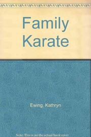 FAMILY KARATE by Kathryn Ewing