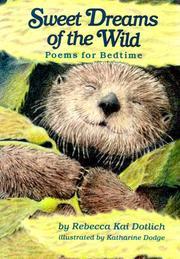 SWEET DREAMS OF THE WILD by Rebecca Kai Dotlich