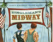 BINGLEMAN'S MIDWAY by Karen Ackerman