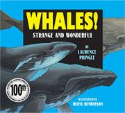 WHALES! STRANGE AND WONDERFUL by Laurence Pringle