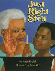 JUST RIGHT STEW by Karen English