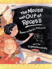 THE MOUSE WAS OUT AT RECESS by David L. Harrison