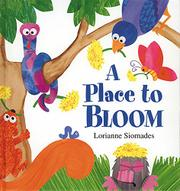 A PLACE TO BLOOM by Lorianne Siomades