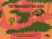 THE TREMENDOUS TREE BOOK by May & Barbara Brenner Garelick