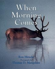 WHEN MORNING COMES by Ron Hirschi