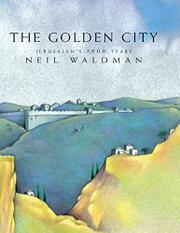 """THE GOLDEN CITY: Jerusalem's 3,000 Years"" by Neil Waldman"