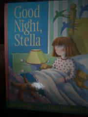 GOOD NIGHT, STELLA by Kate McMullan