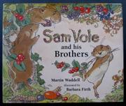 SAM VOLE AND HIS BROTHERS by Martin Waddell