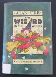 THE WIZARD IN THE WOODS by Jean Ure