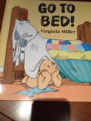 GO TO BED! by Virginia Miller