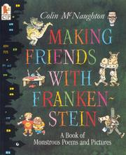 MAKING FRIENDS WITH FRANKENSTEIN by Colin McNaughton