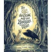 THE CAT, THE CROW, AND THE BANYAN TREE by Penelope Lively
