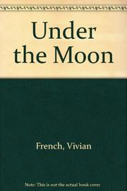 UNDER THE MOON by Vivian French