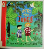INTO THE JUNGLE by Judy Hindley