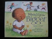 WHEN I GROW BIGGER by Trish Cooke