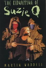 THE KIDNAPPING OF SUZIE Q. by Martin Waddell