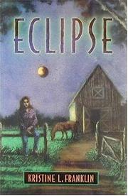 ECLIPSE by Kristine L. Franklin