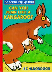 CAN YOU JUMP LIKE A KANGAROO? by Jez Alborough