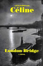 LONDON BRIDGE by Louis-Ferdinand Céline