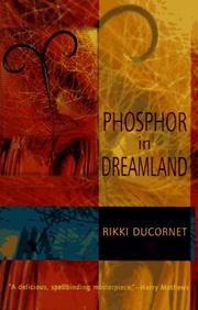 PHOSPHOR IN DREAMLAND by Rikki Ducornet